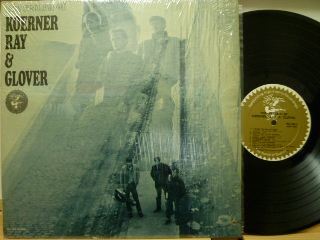 KOERNER, RAY & GLOVER コーナー、レイ&グローヴァ— / The Return of Koerner, Ray & Glover