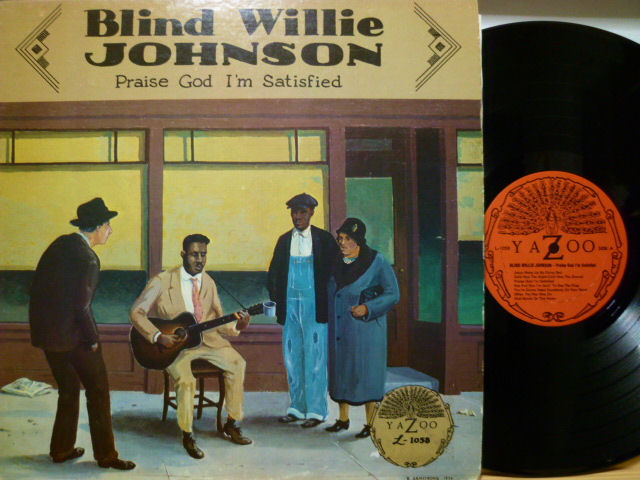 BLIND WILLIE JOHNSON ブラインド・ウィリー・ジョンソン / Praise God I'm Satisfied