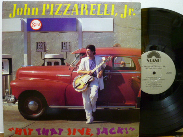 JOHN PIZZARELLI,JR. ジョン・ピザレリ / Hit That Jive, Jack !