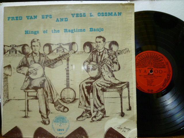 FRED VAN EPS & VESS L. OSSMAN フレッド・ヴァン・エプス&ヴェス・L.・オスマン / King of The Banjo Ragtime