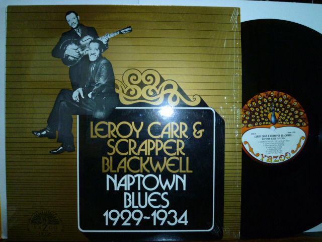 LEROY CARR & SCRAPPER BLACKWELL リロイ・カー&スクラッパー・ブラックウェル / Naptown Blues 1929-1934