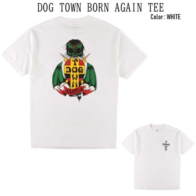DOG TOWN ドッグタウン Born Again Tee