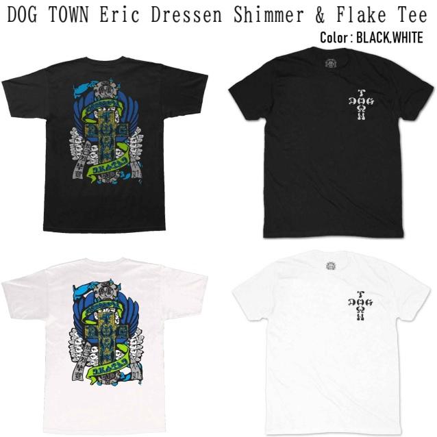 DOG TOWN ドッグタウン Eric Dressen Flake Tee
