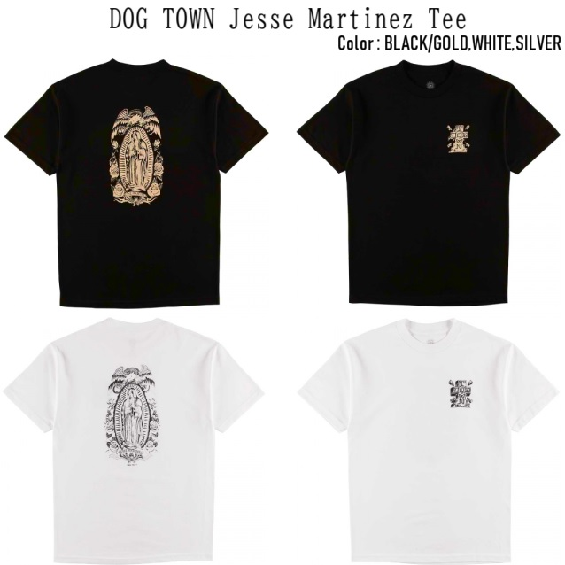 DOG TOWN ドッグタウン Jesse MartinezGuadalupe Tee