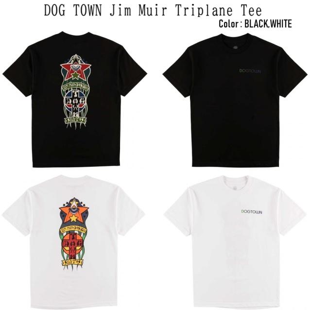 DOG TOWN ドッグタウン Jim Muir Triplane Tee