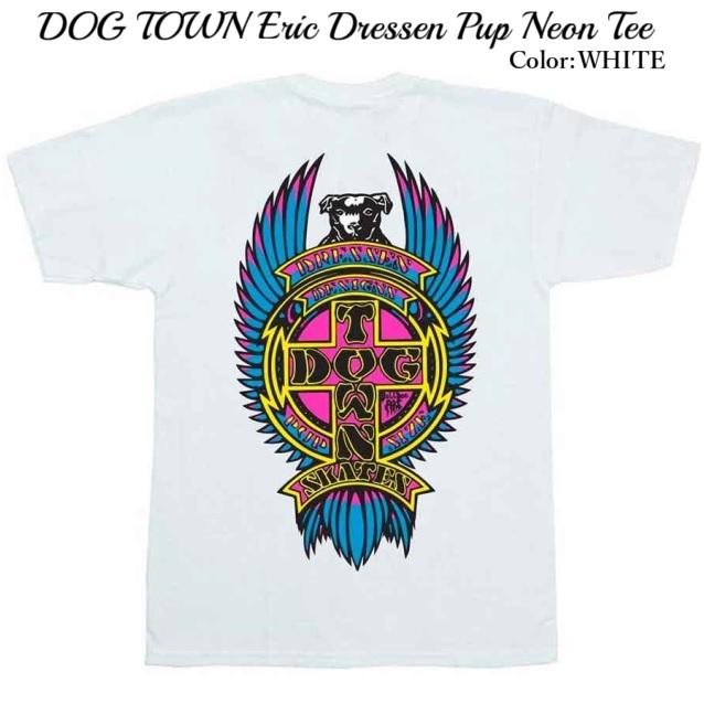 DOG TOWN ドッグタウン Eric Dressen Pup Neon Tee