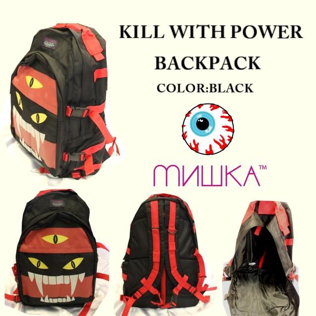 セール20%オフ MISHKA ミシカ KILL WITH POWER BACKPACK