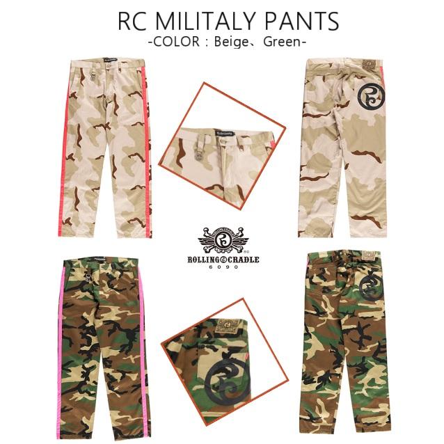 ROLLING CRADLE ローリングクレイドル RC MILITALY PANTS