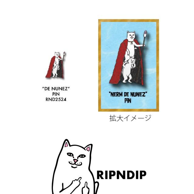 RIPNDIP リップンディップ De Nunez Pin