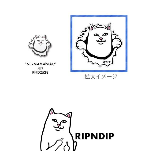 RIPNDIP リップンディップ Nermamaniac Pin