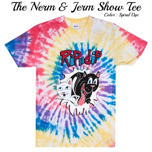 RIPNDIP リップンディップ The Jerm&Nerm Show Tee