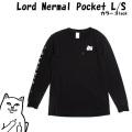 RIPNDIP リップンディップ Lord Nermal L/S