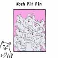RIPNDIP リップンディップ Mosh Pit Pin