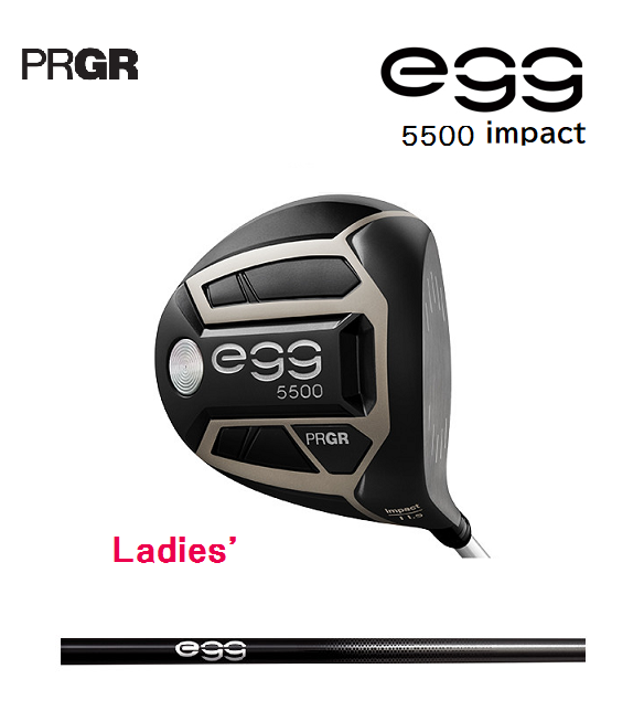 レディス プロギア egg 5500 ドライバー impact [専用シャフト フレックス:M-30(L) ロフト:11.5] PRGR