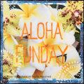 ALOHA FUNDAY