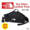 THE NORTH FACE  ザノースフェイス Day Hiker Lumbar Pack NM72000 デイハイカーランバーパック 容量12L 正規取扱店