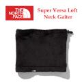 THE NORTH FACE  ザノースフェイス Super Versa Loft Neck Gaiter NN71902 スーパーバーサロフトネックゲイター ユニセックス 正規取扱店
