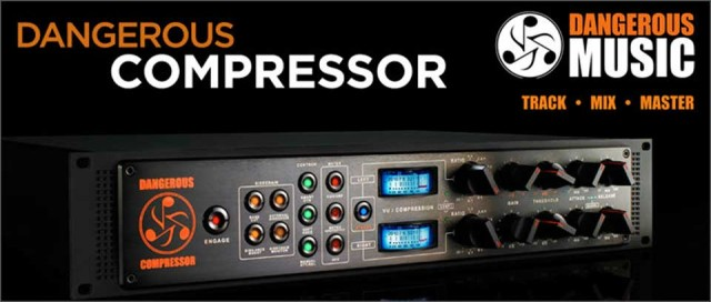 Dangerous Music/Dangerous Compressor【~5/30 期間限定特価キャンペーン】