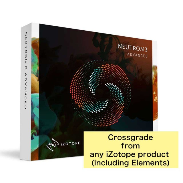 iZotope/Neutron 3 Advanced: Crossgrade from any iZotope product (including Elements)【オンライン納品】