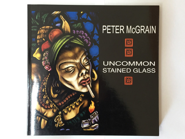 PETER McGRAIN UNCOMMON STAINED GLASS