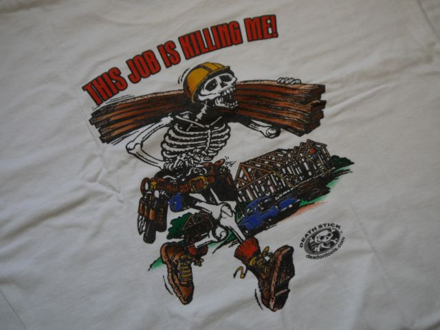 """Dead On Tools """"This Job Is Killing Me"""" T-shirt"""