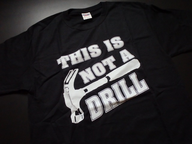 This Is Not A Drill Funny T-Shirt L