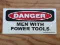 """DANGER MEN WITH POWER TOOLS""STICKER"