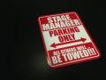 Stage Manager Parking Only all others will be towed Parking Sign