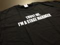 """TRUST ME I'M A STAGE MANAGER""T-SHIRT"