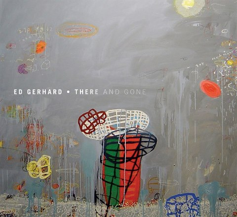 There and Gone / Ed Gerhard