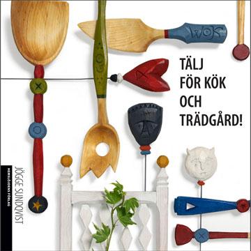 *〔Hemslojden〕 Tälj för kök och trädgård
