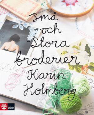 **〔Book Karin Holmberg〕 Sma och stora broderier