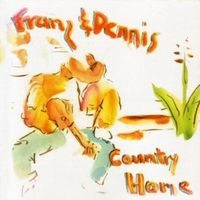 『Country Home~Franz And Dennis』 CD
