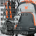 HURLEY/ハーレー HONOR ROLL SOLID BLOCKED BACKPACK DGRY/WGRY/TORG バックパック リュック