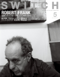 SWITCH Vol.38 No.5 特集 追悼 ロバート・フランク[1924-2019]
