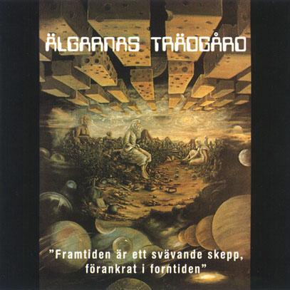 ALGARNAS TRADGARD/Framtiden Ar Ett Svavande Skepp, Forankrat Forntiden (1972/only) (アルガナス・トラッガルド/Sweden)