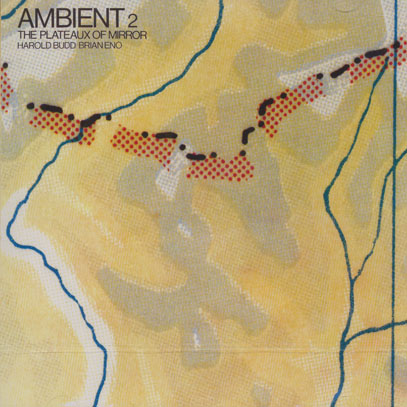 BRIAN ENO/The Plateaux Of Mirror - Ambient 2 (1980/8th) (ブライアン・イーノ/UK)