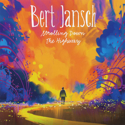BERT JANSCH/Strolling Down The Highway(2CD+DVD) (2006/Live) (バート・ヤンシュ/UK)