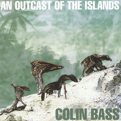 COLIN BASS/An Outcast Of The Islands (1998/1st) (コリン・バース/UK)