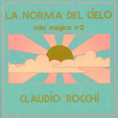 CLAUDIO ROCCHI/La Norma Del Cielo: Volo Magico N.2 (1972/3rd) (クラウディオ・ロッキ/Italy)