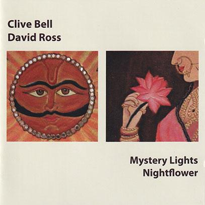 CLIVE BELL & DAVID ROSS/Mystery Lights & Nightflower (2004/1st) (クライヴ・ベル&デヴィッド・ロス/UK)