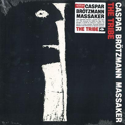CASPAR BROTZMANN MASSAKER/The Tribe(LP) (1988/1st) (カスパー・ブレッツマン・マサカー/German)