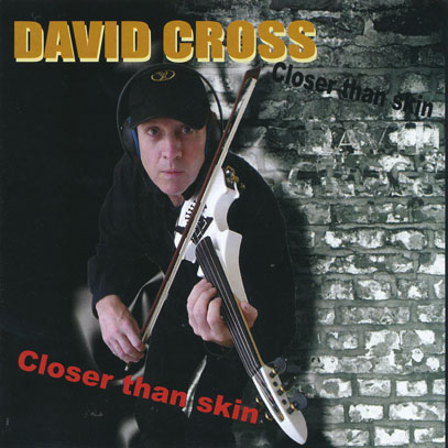 DAVID CROSS/Closer Than Skin (2005/5th) (デヴィッド・クロス/UK)