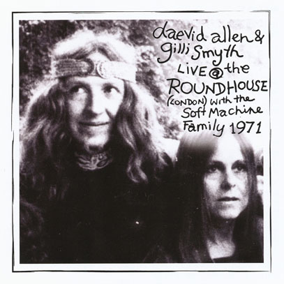 DAEVID ALLEN & FRIENDS/Live At The Roundhouse 1971(Used CD) (1971/Live) (デイヴィッド・アレン&フレンズ/UK,Australia)