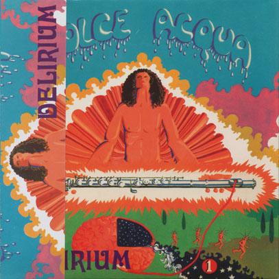 DELIRIUM/Dolce Acqua (1971/1st) (デリリウム/Italy)