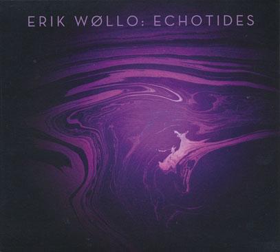 ERIK WOLLO/Echotides(LTD.300 CDS) (2015) (エリク・ウォロー/Norway)