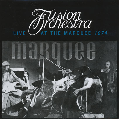 FUSION ORCHESTRA/Live At The Marquee 1974 (1974/Live) (フュージョン・オーケストラ/UK)