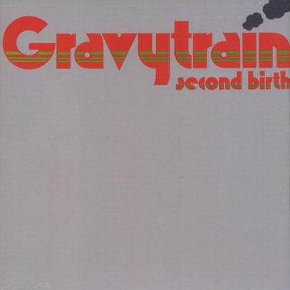 GRAVY TRAIN/Second Birth (1973/3rd) (グレヴィー・トレイン/UK)
