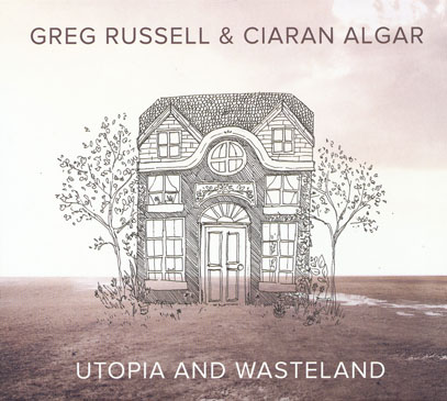 GREG RUSSELL & CIARAN ALGAR/Utopia And Wasteland (2018/4th) (グレッグ・ラッセル&キアラン・アルガー/Ireland,UK)