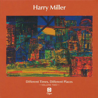 HARRY MILLER/Different Times, Different Places Vol.2 (1977+78+82/Unreleased) (ハリー・ミラー/UK,South Africa)